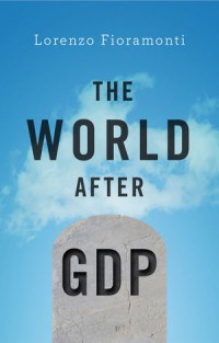 The World After GDP  Economics, Politics and International Relations